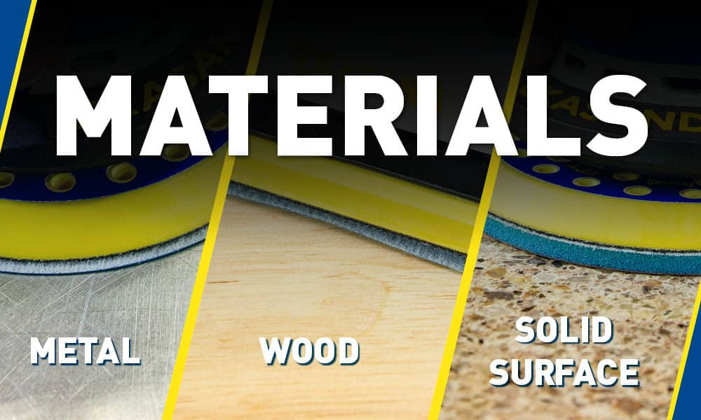 What material are you sanding? Metal, Wood or Solid Surface?